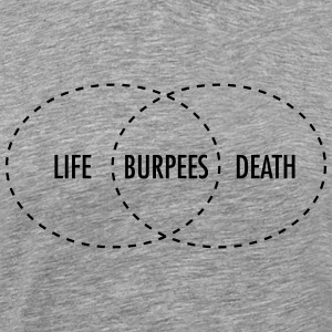 Life - Burpees - Death (intersection) T-shirts - Mannen Premium T-shirt