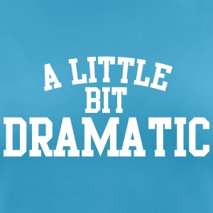 A little bit dramatic T-Shirts - Women's Breathable T-Shirt