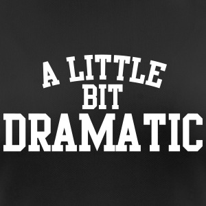 A little bit dramatic T-Shirts - Frauen T-Shirt atmungsaktiv