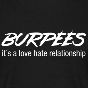 Burpees - Love Hate Relationship T-shirts - Mannen T-shirt