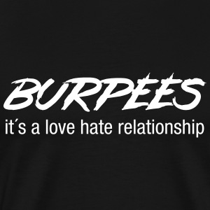 Burpees - Love Hate Relationship T-Shirts - Men's Premium T-Shirt