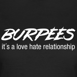 Burpees - Love Hate Relationship T-Shirts - Frauen T-Shirt