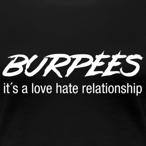 Burpees - Love Hate Relationship T-shirts - Premium-T-shirt dam