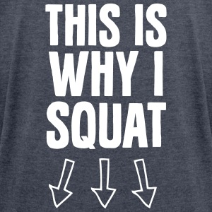 This Is Why I Squat Camisetas - Camiseta con manga enrollada mujer