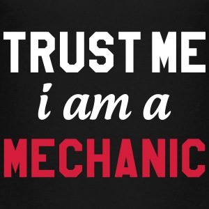Trust me I am a Mechanic Shirts - Teenage Premium T-Shirt