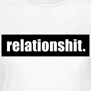 Relationshit T-Shirts - Women's T-Shirt