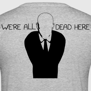 We're All Dead Here - Männer Slim Fit T-Shirt