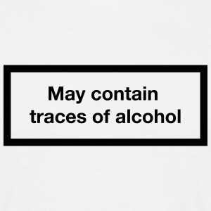 May contain traces of alcohol (Cigarette-Warning) T-Shirts - Men's T-Shirt