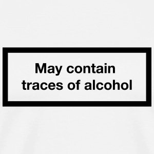 May contain traces of alcohol (Cigarette-Warning) T-Shirts - Men's Premium T-Shirt