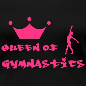 Queen of Gymnastics Tee shirts - T-shirt Premium Femme