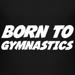 Born to Gymnastics Tee shirts - T-shirt Premium Enfant
