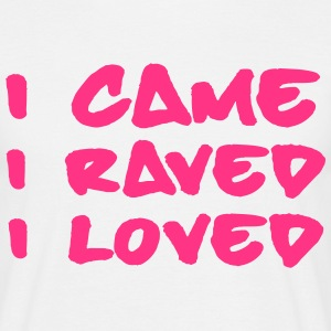 I Came, Raved, Loved T-shirts - Herre-T-shirt