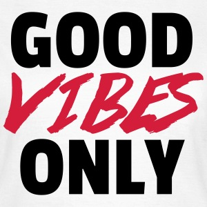 Good Vibes Only  T-shirts - Dame-T-shirt