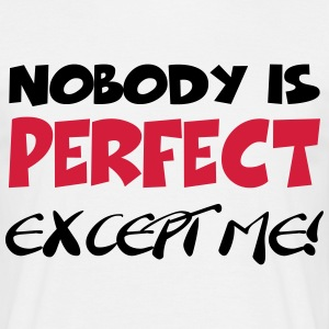 Nobody is perfect-except me! T-shirts - Herre-T-shirt