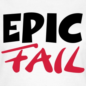 Epic Fail T-Shirts - Frauen T-Shirt