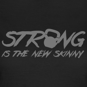 Strong Is The New Skinny Camisetas - Camiseta mujer