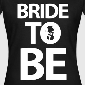 BRIDE TO BE T-shirts - Vrouwen T-shirt