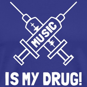Music Is My Drug - Love Music Tee shirts - T-shirt Premium Homme