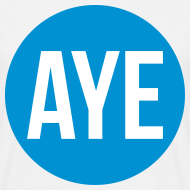 Design ~ Scottish Referendum Aye T-Shirts