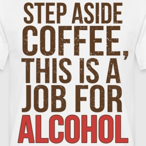 STEP ASIDE COFFEE - Männer T-Shirt