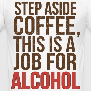 STEP ASIDE COFFEE T-Shirts - Men's Slim Fit T-Shirt