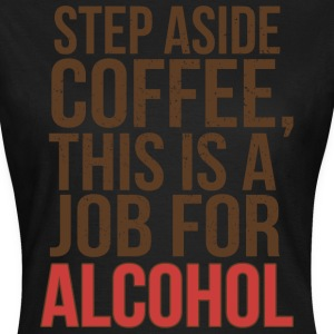 STEP ASIDE COFFEE T-shirts - T-shirt dam