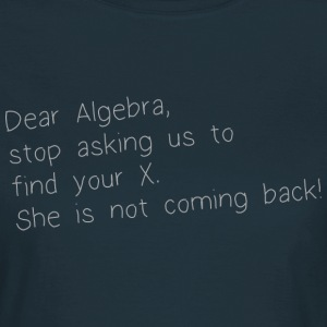 DEAR ALGEBRA - Frauen T-Shirt