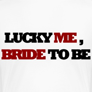 lucky me bride to be T-shirts - Vrouwen Premium T-shirt