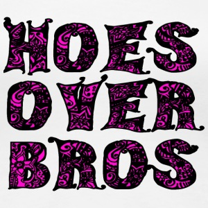 Hoes Over Bros - Black T-Shirts - Frauen Premium T-Shirt