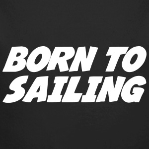 Born to Sailing Hoodies - Longlseeve Baby Bodysuit