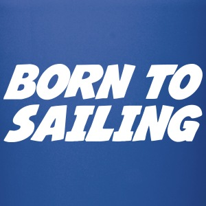 Born to Sailing Kopper & flasker - Ensfarget kopp
