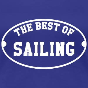 The Best of Sailing Tee shirts - T-shirt Premium Femme