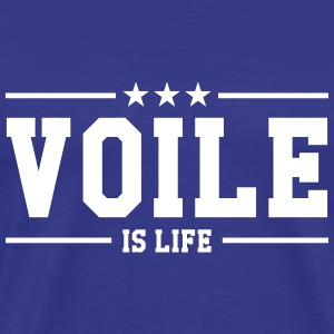 Voile is life Tee shirts - T-shirt Premium Homme