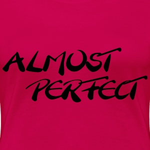 Almost perfect T-shirts - Premium-T-shirt dam