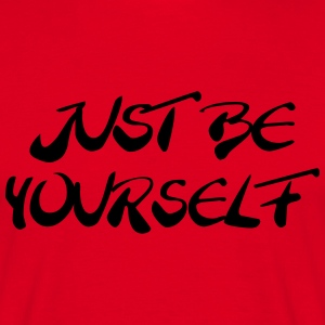 Just be yourself T-Shirts - Männer T-Shirt