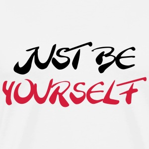 Just be yourself T-skjorter - Premium T-skjorte for menn