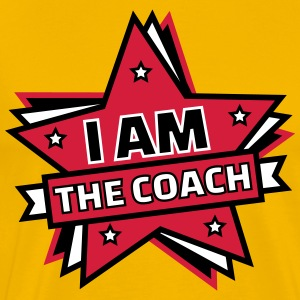 I AM THE COACH Tee shirts - T-shirt Premium Homme