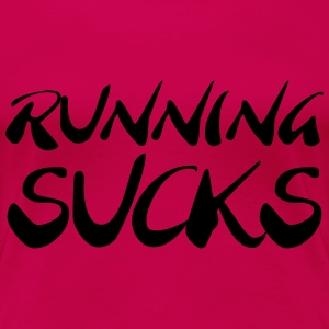 Running sucks Tee shirts - T-shirt Premium Femme