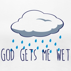 God gets me Wet T-Shirts - Women's Premium T-Shirt