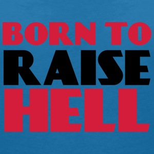 Born to raise hell T-shirts - Vrouwen T-shirt met V-hals