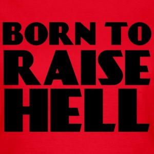 Born to raise hell T-shirts - Dame-T-shirt