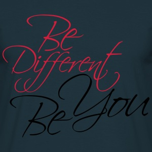 Be Different Be You Design T-Shirts - Männer T-Shirt
