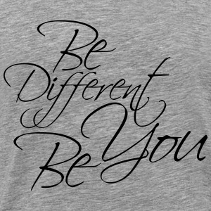 Be Different Be You Ontwerp T-shirts - Mannen Premium T-shirt