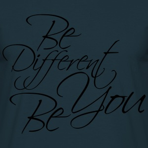Be Different Be You Ontwerp T-shirts - Mannen T-shirt