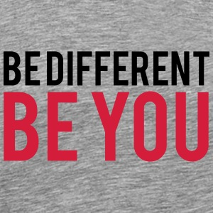 Be Different Be You T-Shirts - Männer Premium T-Shirt
