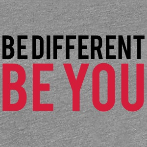 Be Different Be You T-Shirts - Women's Premium T-Shirt