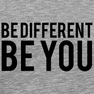 Be Different Be You T-shirts - Herre premium T-shirt