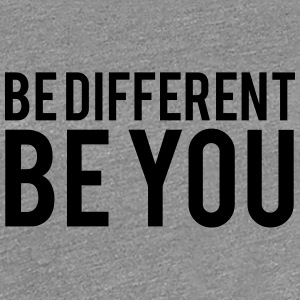 Be Different Be You T-shirts - Vrouwen Premium T-shirt