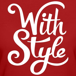 With Style! Cool & Trendy - Typografie Design T-Shirts - Frauen Bio-T-Shirt