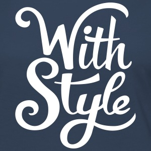 With Style! Cool & Trendy Typography Design  Manches longues - T-shirt manches longues Premium Femme